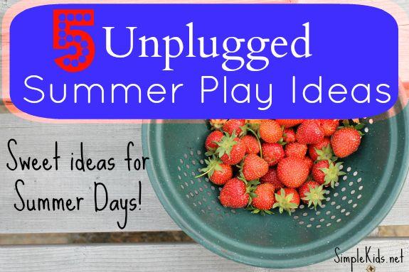 5 Ideas for UNPLUGGED Summer Play {SimpleKids.net}