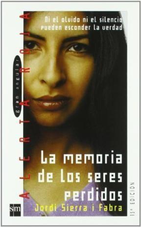 La Memoria De Los Seres Perdidos Jordi Sierra I Fabra Club De Lectura Lectura Libros