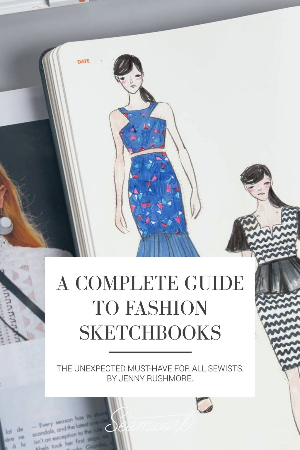 A Complete Guide To Fashion Sketchbooks Fashion Sketchbook Sketch Book Art Drawings Beautiful