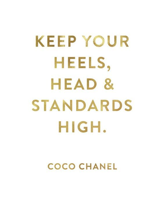 Keep Your Heels Head And Standards High Coco Chanel White And
