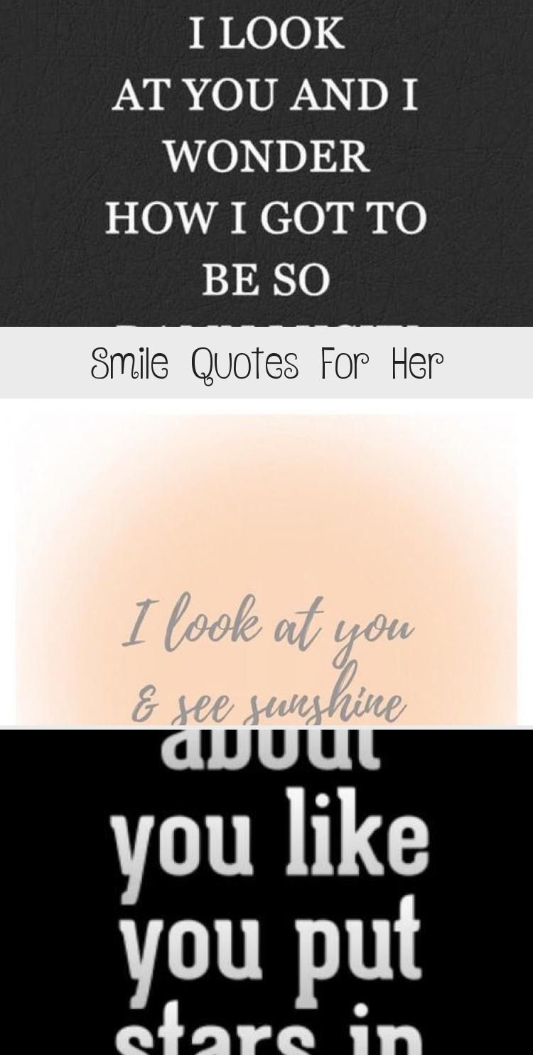 Smile Quotes For Her Cute Quotes To Make Her Smile Smilequotes Cutequotes Inspirationalquotes Baequote Her Smile Quotes Smile Quotes Country Love Quotes