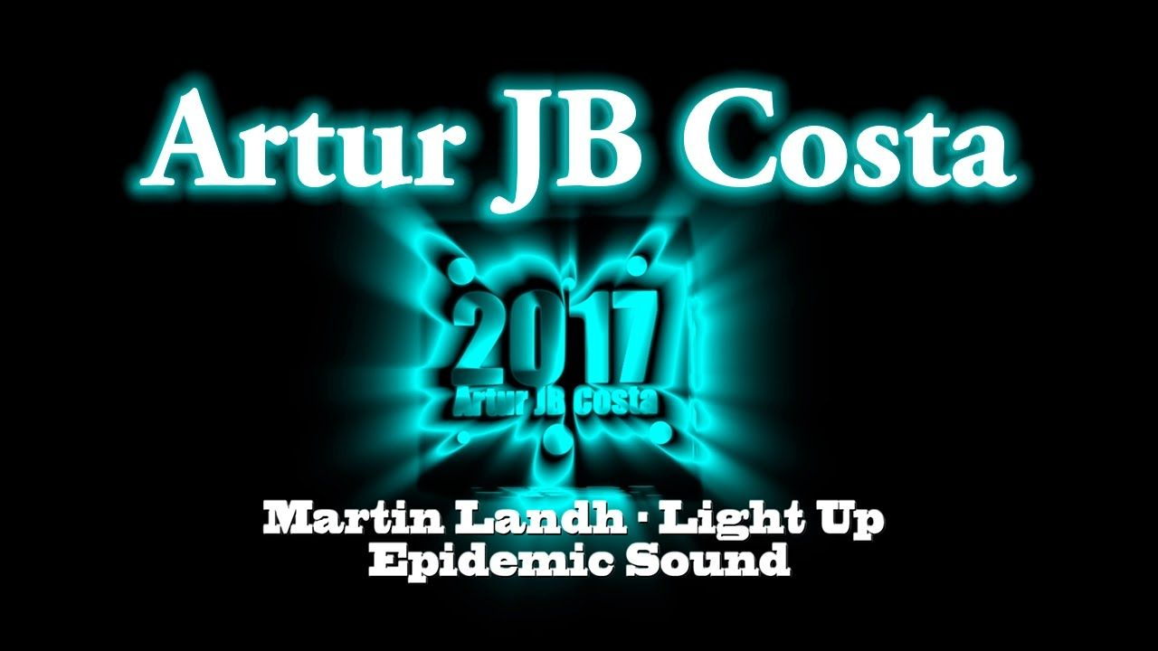 Martin Landh - Light Up (Epidemic Sound) 1080p 60 fps