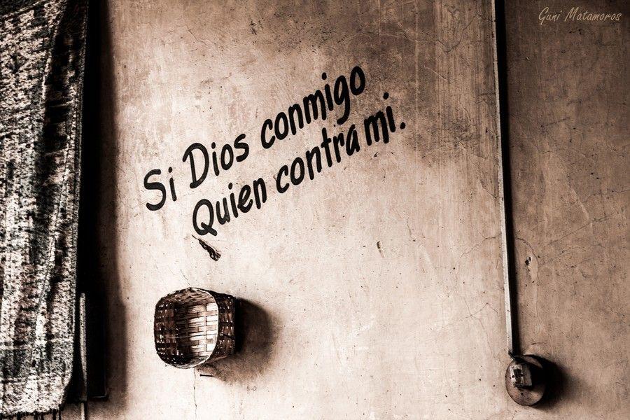 Si Dios Conmigo Quien Contra Mi By Eduardo Matamoros On 500px