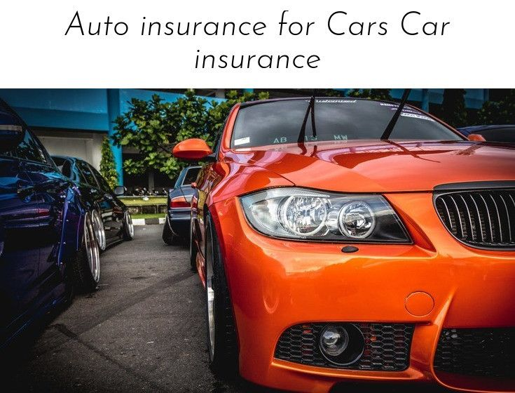 Follow The Link To Find Out More Auto Insurance For Cars Insurance