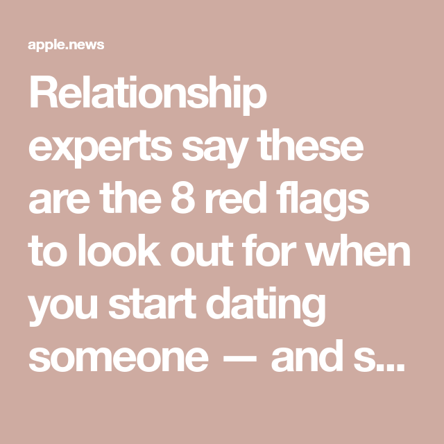 Red flags when you start dating someone