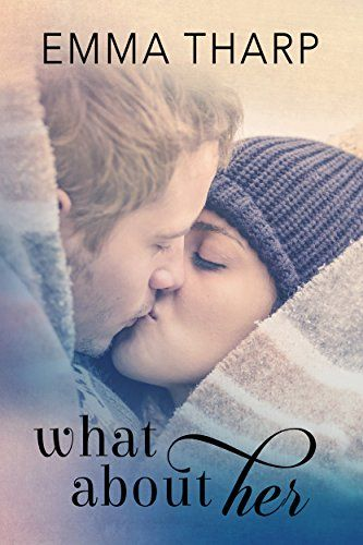 What About Her (The Bluff Harbor Series Book 1) by [Tharp, Emma]