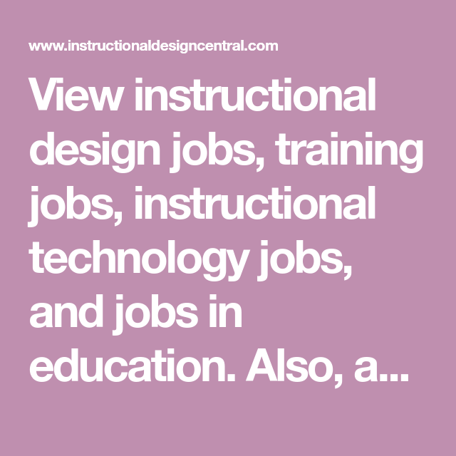 View Instructional Design Jobs Training Jobs Instructional Technology Jobs And Jobs In Edu Instructional Design Jobs Technology Job Instructional Technology