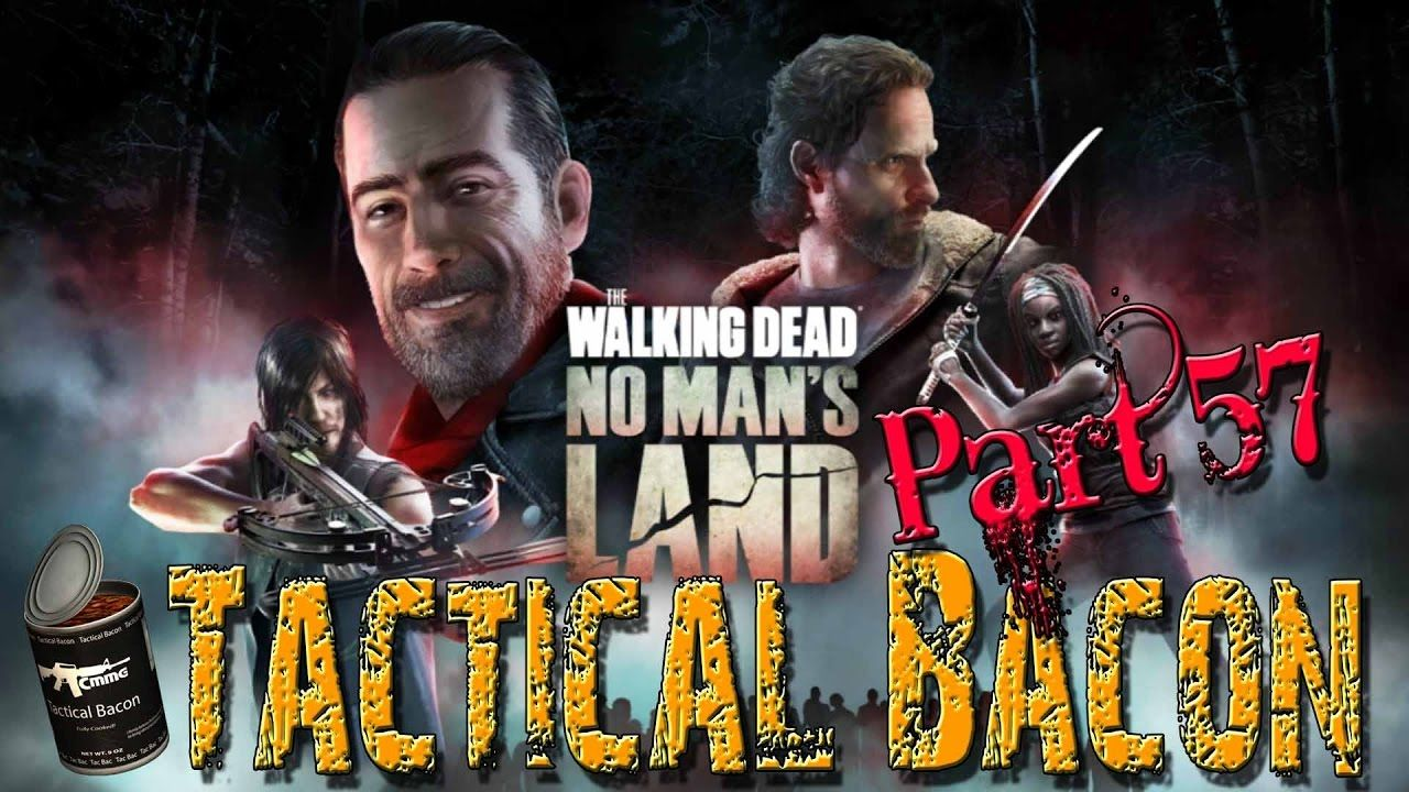 The Walking Dead - No Man's Land    Tactical Bacon Part 57