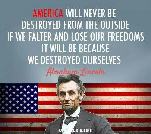 America Will Destroy Herself From The Inside Lincoln Quotes