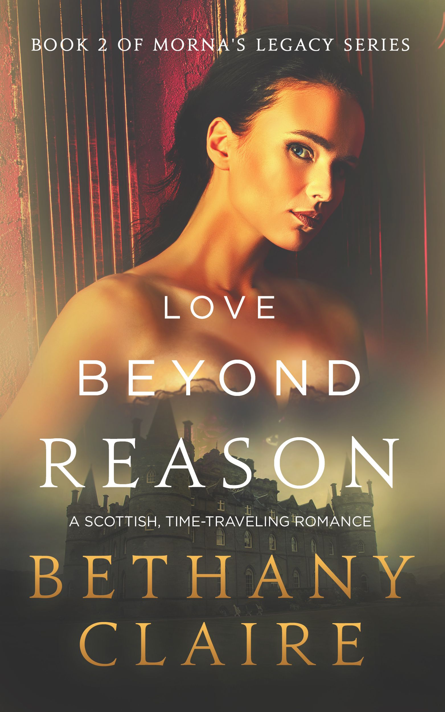 Love Beyond Reason Book 2 of Morna's Legacy Series