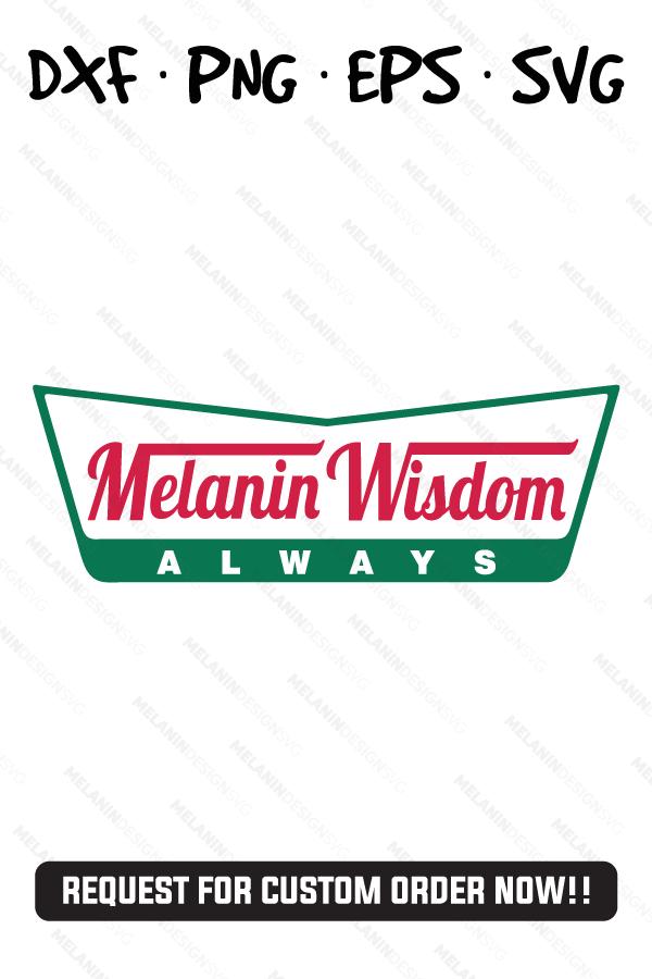 Melanin Wisdom Always Krispy Kreme Logo Inspired Svg Png Eps Dxf Silhouette Cameo Cricut Melanin Birthday Party Props Black Woman Silhouette