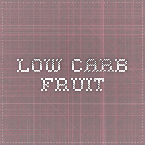 Low Carb Fruit #healthy #ketogenic #lowcarb #fruit
