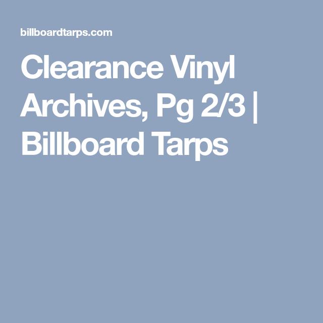 Clearance Vinyl Archives Pg 2 3 Billboard Tarps With Images Vinyl Diy Vinyl Billboard