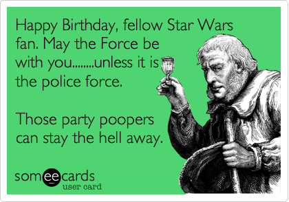 Free Birthday Ecard Happy Birthday Fellow Star Wars Fan May The