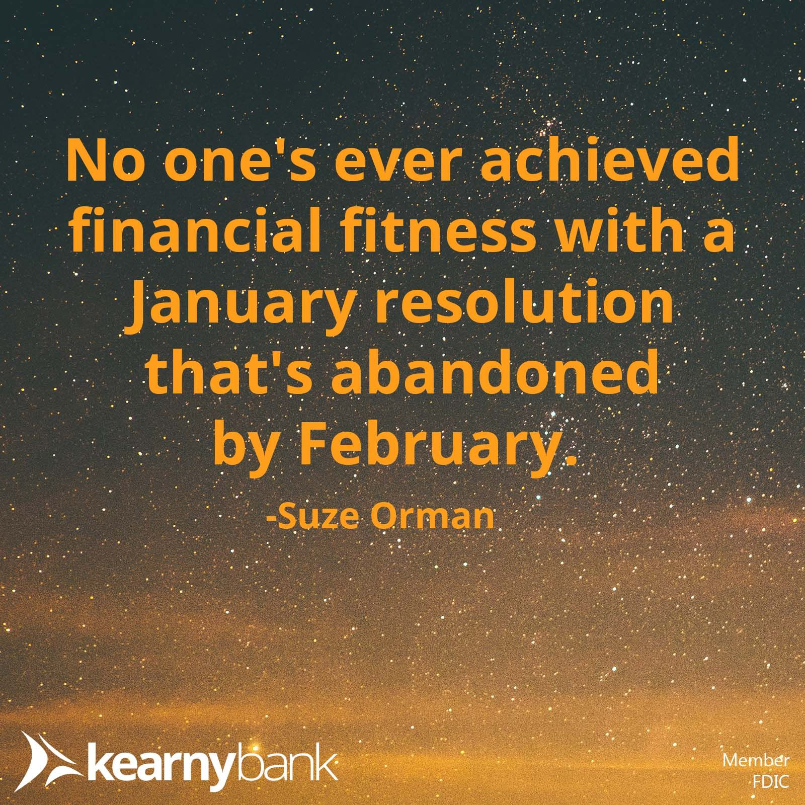 """No one's ever achieved financial fitness with a January"