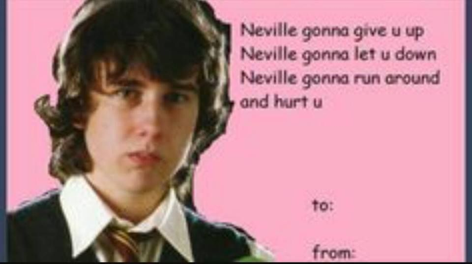 Neville Gonna Give U Up Neville Gonna Let U Down Neville Gonna - Hilarious harry potter valentines cards perfect special wizard life