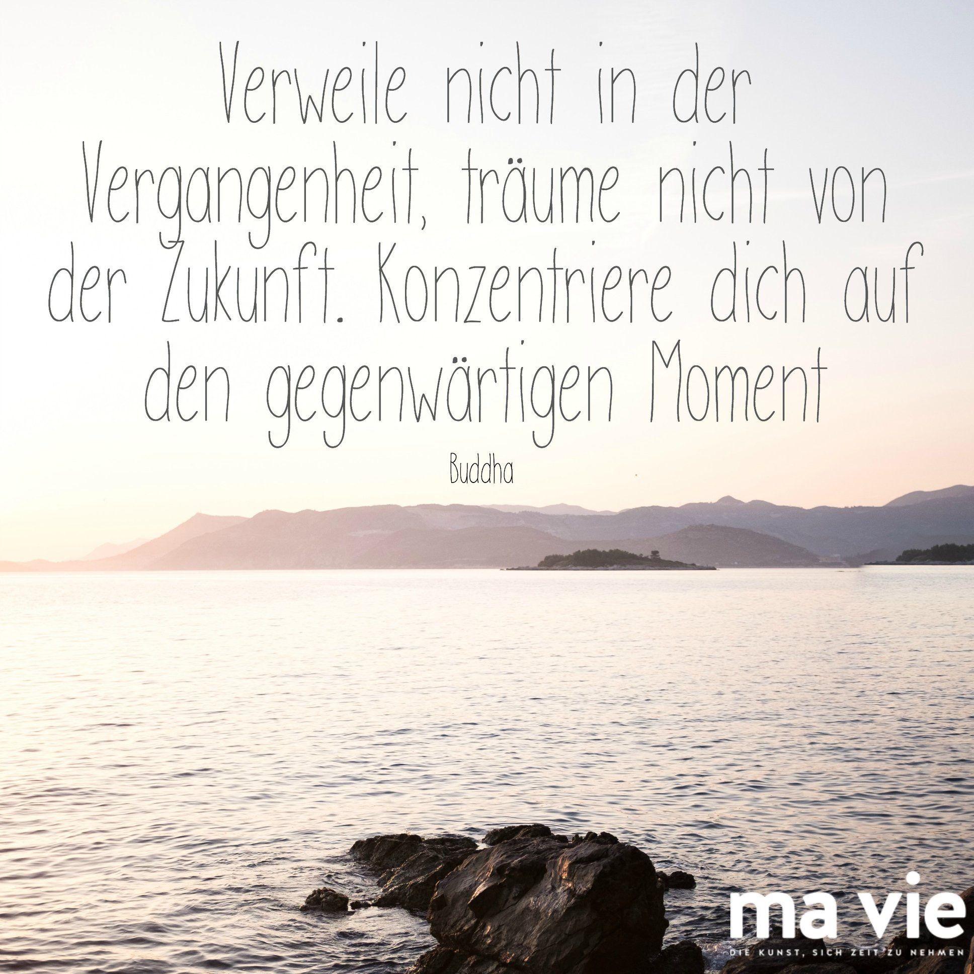 Jeder Moment Ist Ein Geschenk Spruch Zitat Weisheit Buddha Schone Spruche Zitate Spruche Zitate Weisheiten