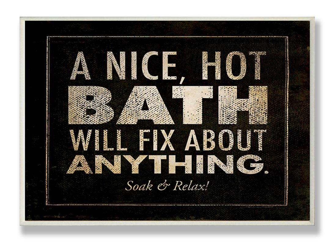 Cool A Nice Hot Bath Will Fix About Anything Textual Art Wall Download Free Architecture Designs Scobabritishbridgeorg