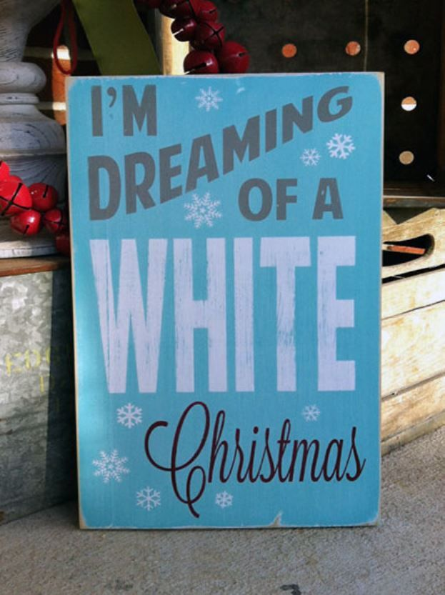 Dreaming Of A White Christmas SignsChristmas DecorChristmas Sayings