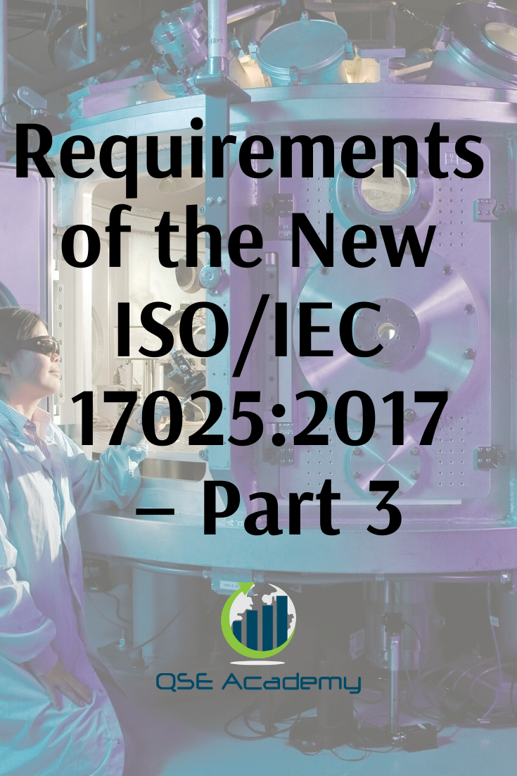 requirements of the new iso  iec 17025 2017  u2013 part 3