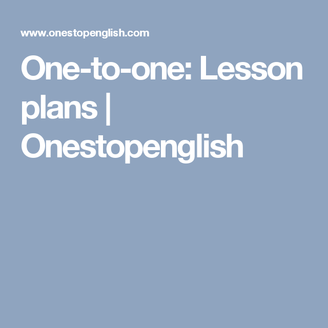 Onetoone Lesson plans Onestopenglish – Lesson Plan Sites