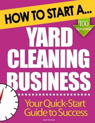 How to Start a Yard Cleaning Business Essential Start Up Tips to