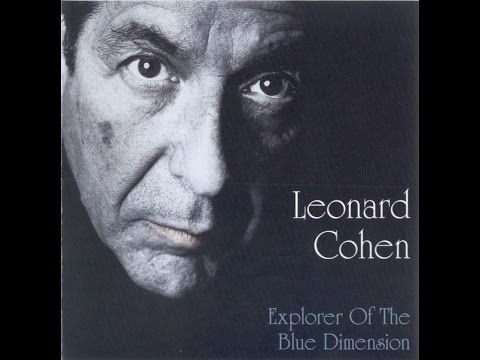 Leonard Cohen ‎| Explorer Of The Blue Dimension | Unofficial Release | 2001 - YouTube