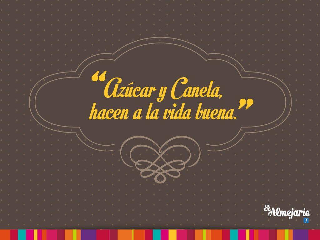 """Dulces Mexicanos Frases: """"Azúcar Y Canela, Hacen La Vida Buena"""""""