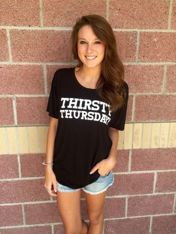 Thirsty Thursday boyfriend t-shirt   Lush Fashion Lounge