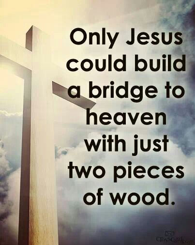 The Bridge of Faith Christ Built - a poem by Sharon Lagueux