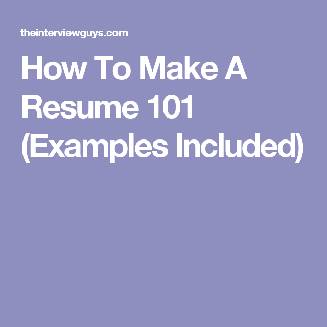 How To Make A Resume 101 (Examples Included) | Jobs | Pinterest