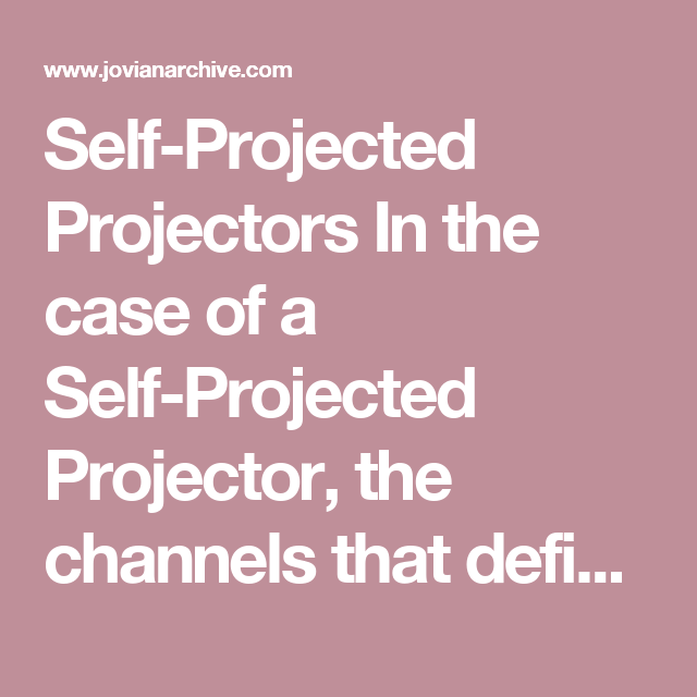 Self Projected Projectors In The Case Of A Self Projected Projector The Channels That Define Your Authority Creates A Human Design System Human Design Human