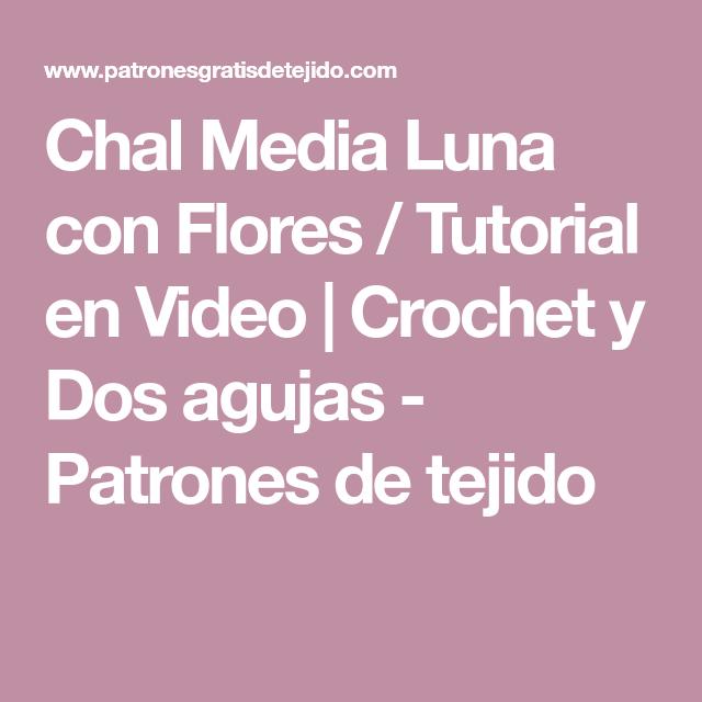 Chal Media Luna con Flores / Tutorial en Video | Crochet y Dos ...