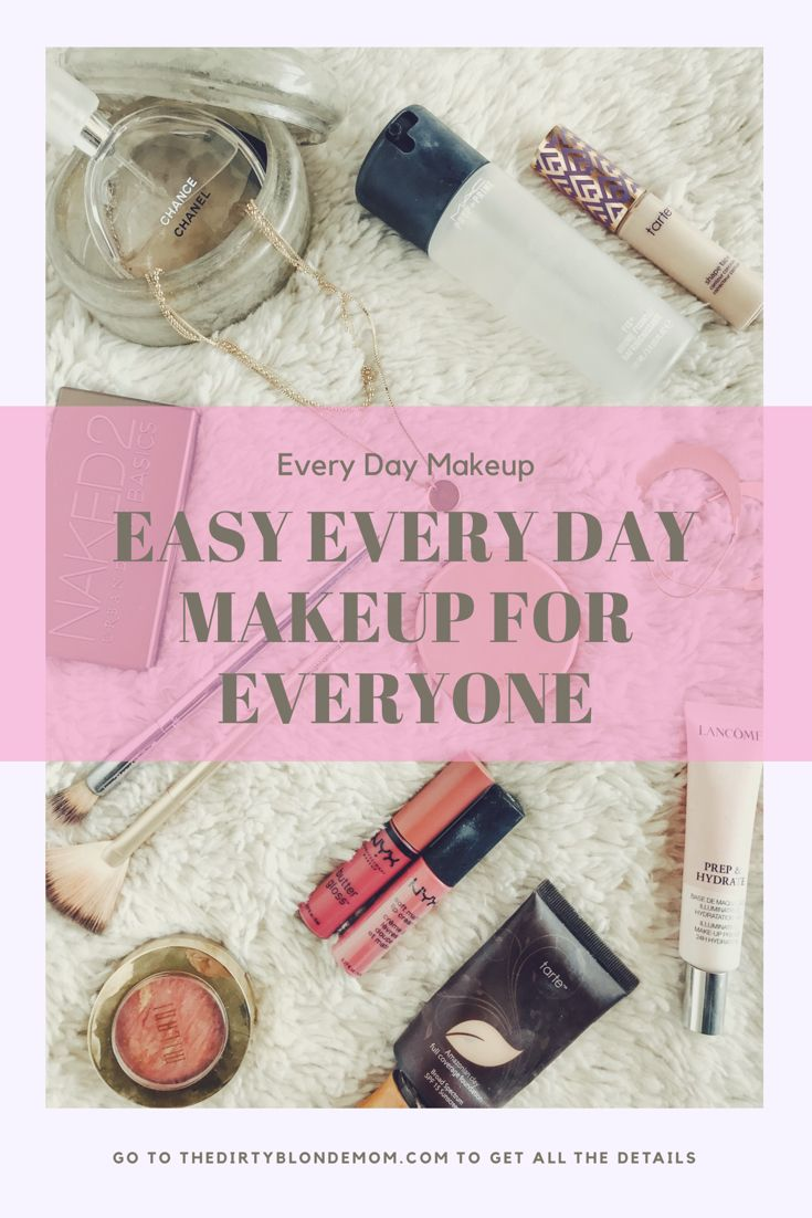 Easy natural everyday makeup everyone and anyone can do
