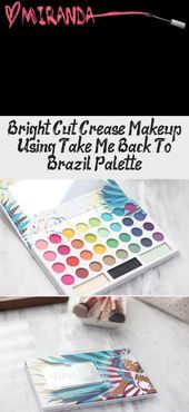 Photo of Bright Cut Crease Makeup Using Take Me Back To Brazil Palette – Make-Up  Verwend…