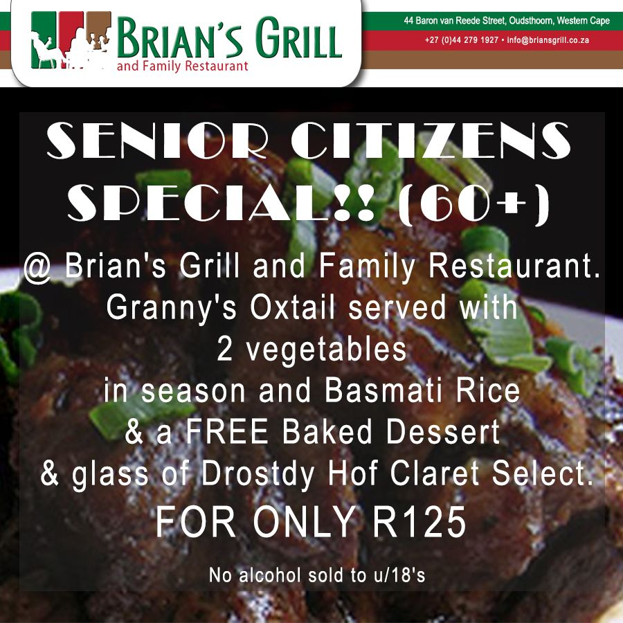 SENIOR CITIZENS SPECIAL!! (60+) @ Brian's Grill and Family Restaurant. Granny's Oxtail served with 2 vegetables in season and Basmati Rice & a FREE Baked Dessert & glass of Drostdy Hof Claret Select. FOR ONLY R125 Call us on: (0)44 279 1927 #SPECIAL #SeniorCitizens No alcohol sold to u/18's