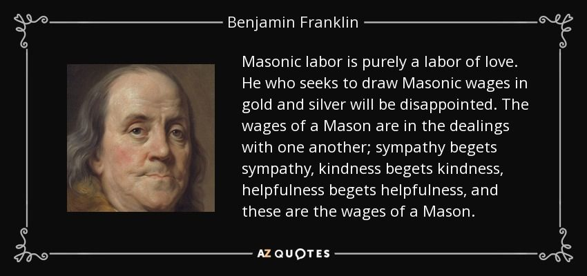 Mason Quotes Masonic Labor Is Purely A Labor Of Lovehe Who Seeks To Draw