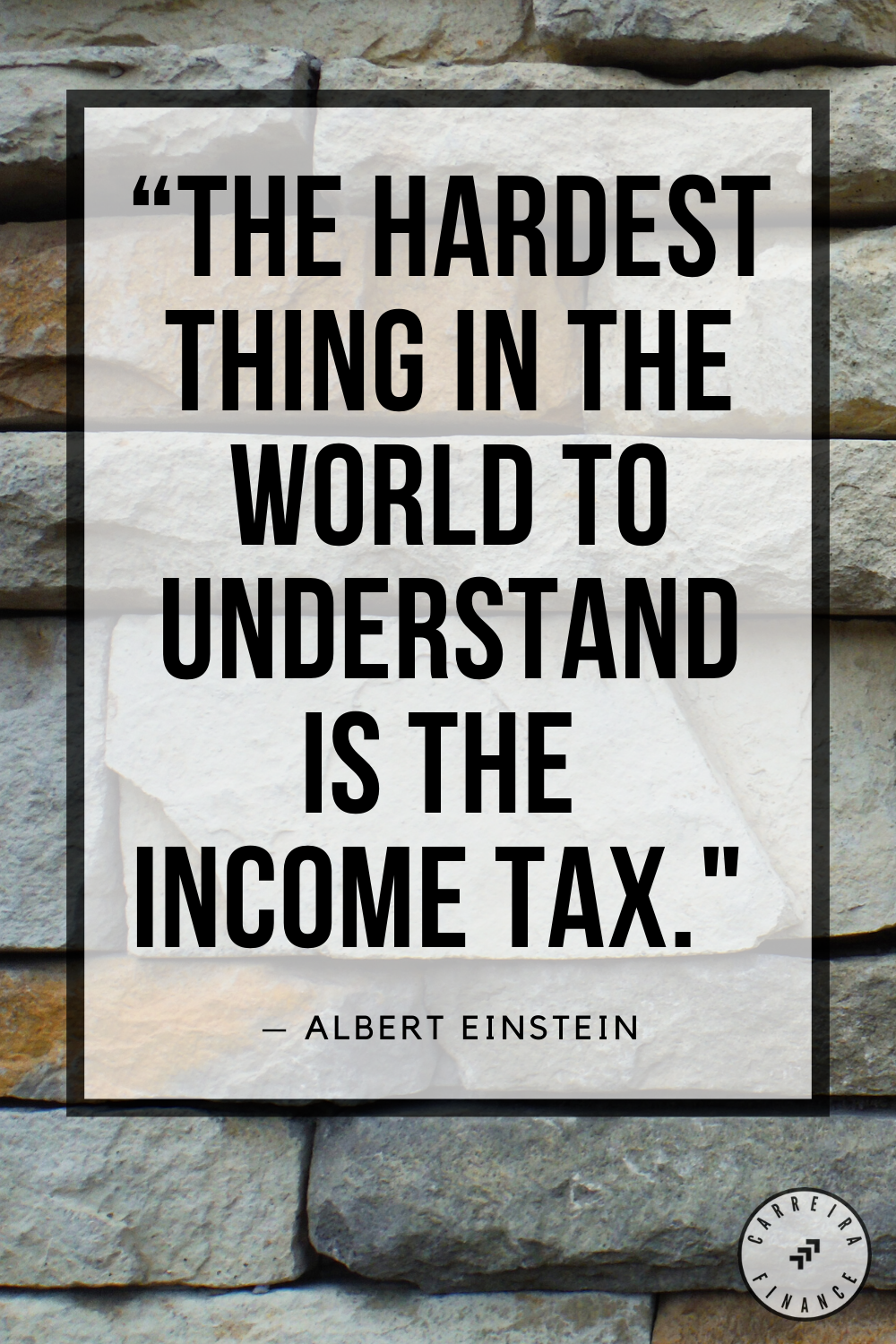 The Hardest Thing In The World To Understand Is The Income Tax Albert Einstein Money Management Advice Financial Quotes Money Quotes