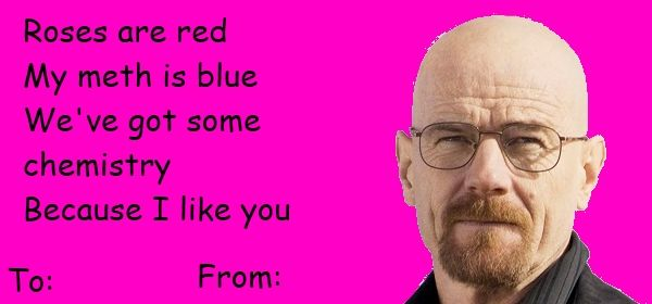 breaking bad valentines Google Search valentines – Bad Valentines Day Card