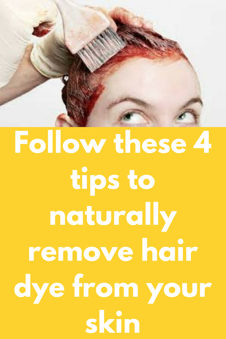 Follow These 4 Tips To Naturally Remove Hair Dye From Your Skin Tip 1 Soak A Cotton Ball With Nail Polish Remover And D Hair Dye Removal Hair Removal Dyed Hair