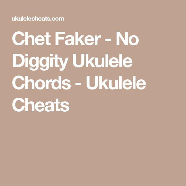 Chet Faker - No Diggity Ukulele Chords - Ukulele Cheats | Ukelele ...