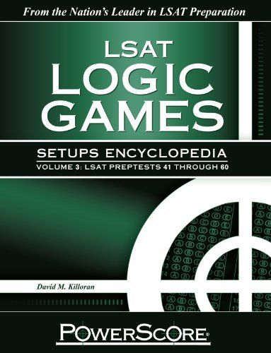 The PowerScore LSAT Logic Games Setups Encyclopedia, Volume 3 by - new blueprint lsat games