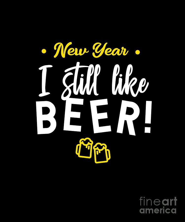 It's New Year, And We All Agreed To Stay With Beer