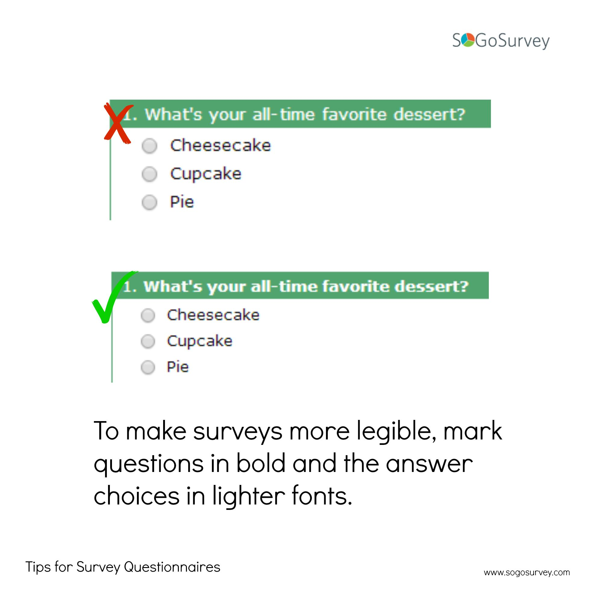 Tips For Survey Questionnaires To Make Surveys More Legible Mark Questions In Bold And The Answer Choices In Lig Online Surveys Surveys Survey Questionnaire