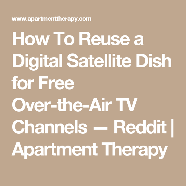 How To Reuse a Digital Satellite Dish for Free Over-the-Air TV ...