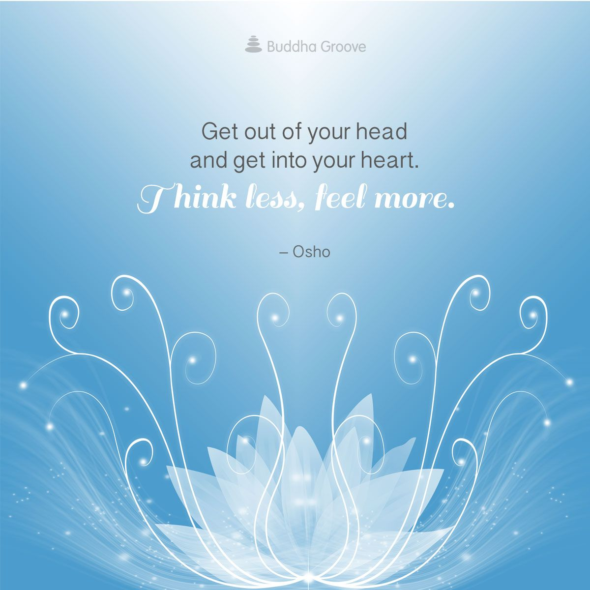 Think Less Feel More