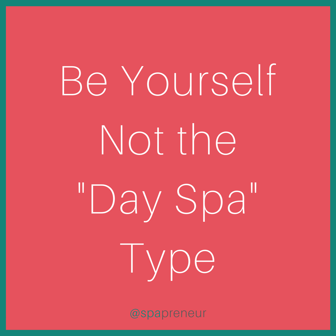"""Being a """"day spa"""" is too generic. You need to find your culture and stick with it. If you are fun and feminine embrace that, if you focus on more medical massage then highlight that, don't try to be something you're not. You're never going to be everything to everyone, so simply be the right """"day spa"""" for your market."""