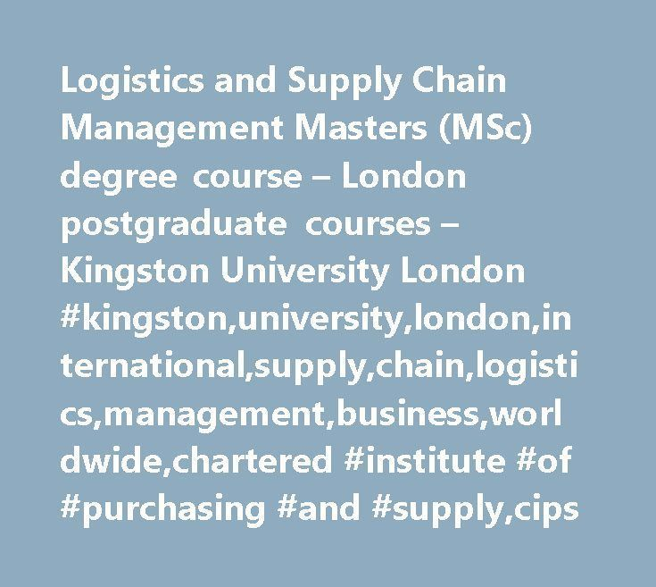 Logistics And Supply Chain Management Masters Msc Degree Course