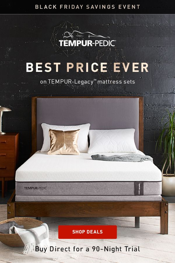 Don T Snooze On The Best Price Ever Tempur Legacy Mattress Sets And