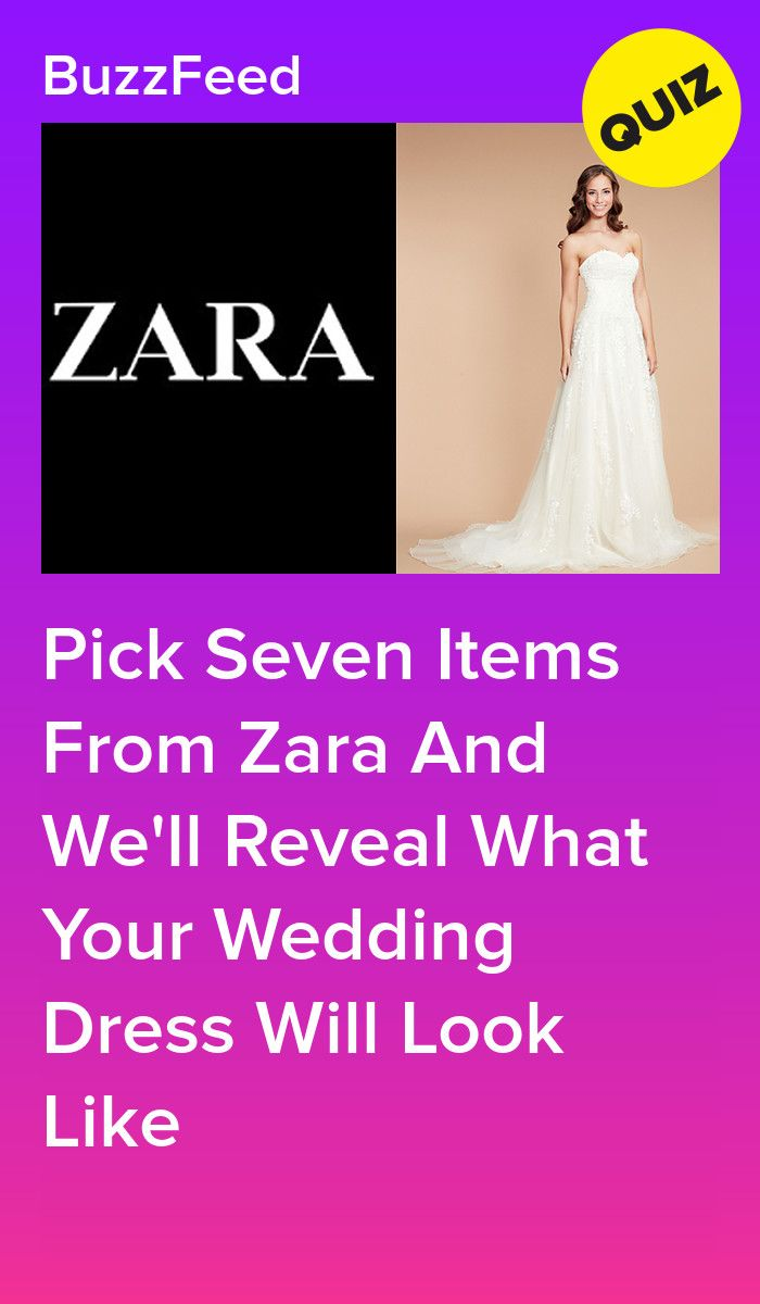 Shop At Zara And We Ll Show You What Your Wedding Dress Will Look Like Buzzfeed Quiz Funny Quizzes Funny Wedding Quiz